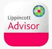 Lippincott Advisor is the single source for immediate, evidence-based, online nursing clinical-decision support. It delivers instant, 24/7 access to the latest evidence-based information that clinicians need at the point of care with over 17,000 monographs and patient teaching handouts.